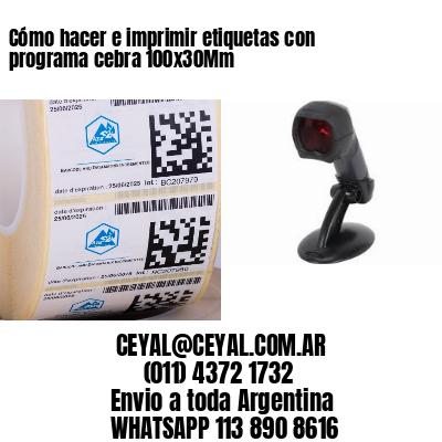 Cómo hacer e imprimir etiquetas con programa cebra 100x30Mm
