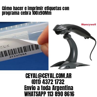 Cómo hacer e imprimir etiquetas con programa cebra 100x90Mm