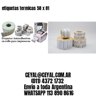 etiquetas termicas 58 x 81