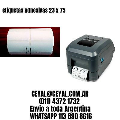 etiquetas adhesivas 23 x 75
