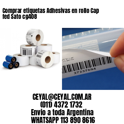 Comprar etiquetas Adhesivas en rollo Cap fed Sato cg408