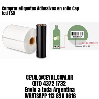 Comprar etiquetas Adhesivas en rollo Cap fed TSC