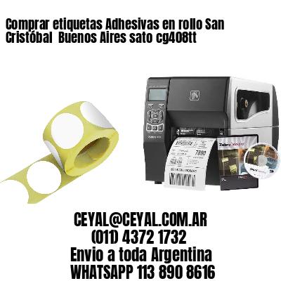 Comprar etiquetas Adhesivas en rollo San Cristóbal  Buenos Aires sato cg408tt
