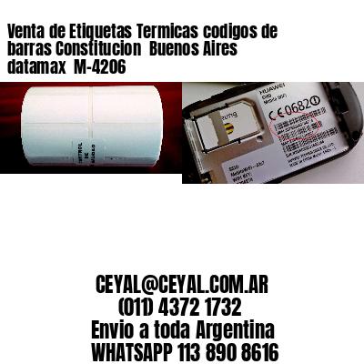 Venta de Etiquetas Termicas codigos de barras Constitucion  Buenos Aires datamax  M-4206
