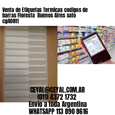 Venta de Etiquetas Termicas codigos de barras Floresta  Buenos Aires sato cg408tt