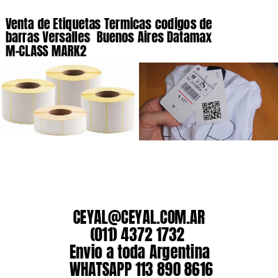Venta de Etiquetas Termicas codigos de barras Versalles  Buenos Aires Datamax M-CLASS MARK2