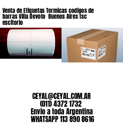 Venta de Etiquetas Termicas codigos de barras Villa Devoto  Buenos Aires tsc escitorio