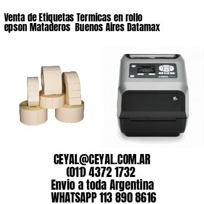Venta de Etiquetas Termicas en rollo epson Mataderos  Buenos Aires Datamax