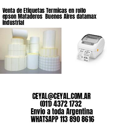 Venta de Etiquetas Termicas en rollo epson Mataderos  Buenos Aires datamax industrial