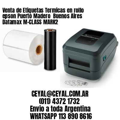 Venta de Etiquetas Termicas en rollo epson Puerto Madero  Buenos Aires Datamax M-CLASS MARK2