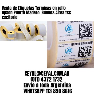 Venta de Etiquetas Termicas en rollo epson Puerto Madero  Buenos Aires tsc escitorio
