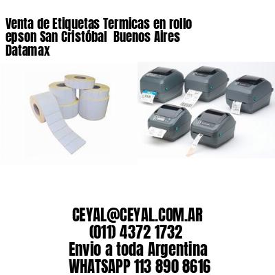 Venta de Etiquetas Termicas en rollo epson San Cristóbal  Buenos Aires Datamax