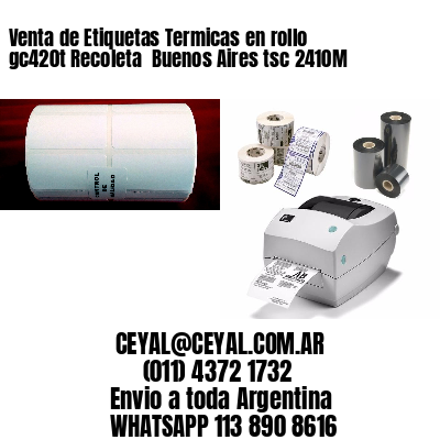 Venta de Etiquetas Termicas en rollo gc420t Recoleta  Buenos Aires tsc 2410M