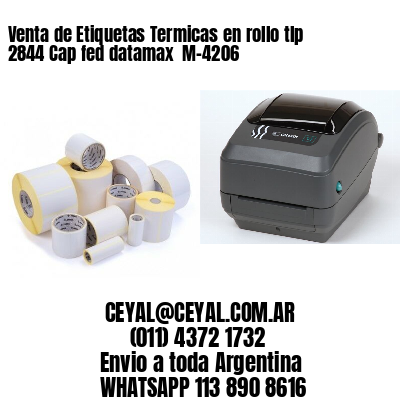 Venta de Etiquetas Termicas en rollo tlp 2844 Cap fed datamax  M-4206
