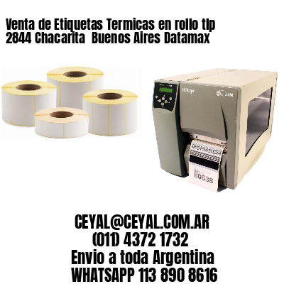 Venta de Etiquetas Termicas en rollo tlp 2844 Chacarita  Buenos Aires Datamax