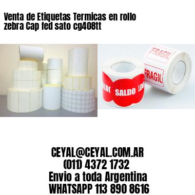 Venta de Etiquetas Termicas en rollo zebra Cap fed sato cg408tt