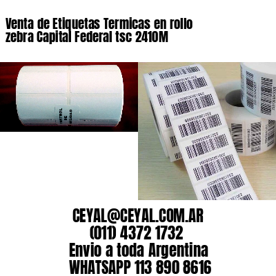 Venta de Etiquetas Termicas en rollo zebra Capital Federal tsc 2410M