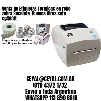 Venta de Etiquetas Termicas en rollo zebra Recoleta  Buenos Aires sato cg408tt