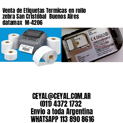 Venta de Etiquetas Termicas en rollo zebra San Cristóbal  Buenos Aires datamax  M-4206