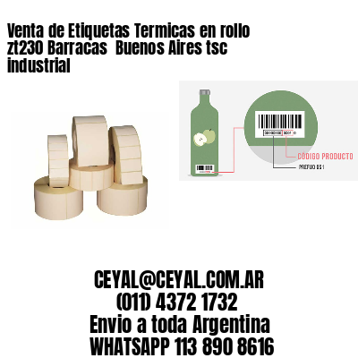 Venta de Etiquetas Termicas en rollo zt230 Barracas  Buenos Aires tsc industrial