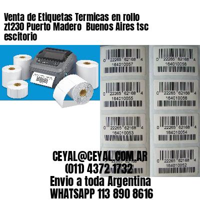 Venta de Etiquetas Termicas en rollo zt230 Puerto Madero  Buenos Aires tsc escitorio