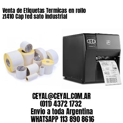 Venta de Etiquetas Termicas en rollo zt410 Cap fed sato industrial