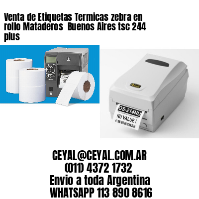 Venta de Etiquetas Termicas zebra en rollo Mataderos  Buenos Aires tsc 244 plus