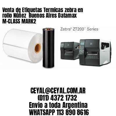 Venta de Etiquetas Termicas zebra en rollo Núñez  Buenos Aires Datamax M-CLASS MARK2