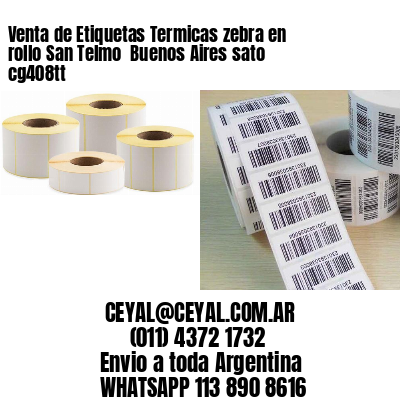 Venta de Etiquetas Termicas zebra en rollo San Telmo  Buenos Aires sato cg408tt