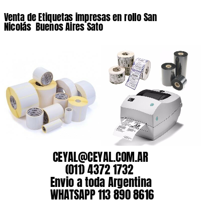 Venta de Etiquetas impresas en rollo San Nicolás  Buenos Aires Sato