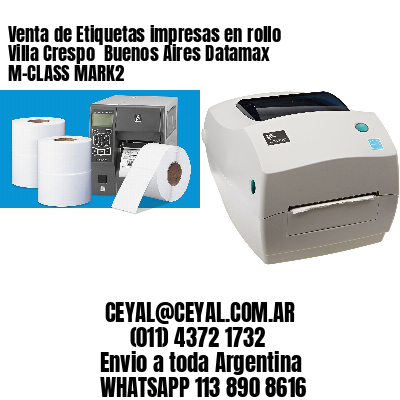 Venta de Etiquetas impresas en rollo Villa Crespo  Buenos Aires Datamax M-CLASS MARK2