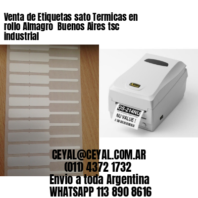 Venta de Etiquetas sato Termicas en rollo Almagro  Buenos Aires tsc industrial