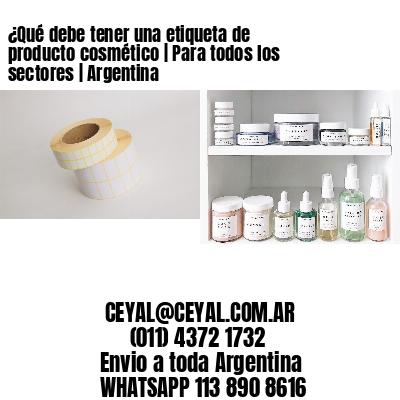 ¿Qué debe tener una etiqueta de producto cosmético | Para todos los sectores | Argentina