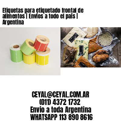 Etiquetas para etiquetado frontal de alimentos   Envíos a todo el país   Argentina