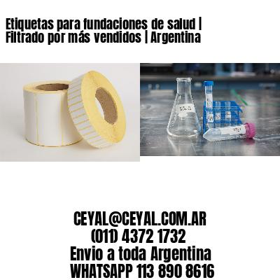 Etiquetas para fundaciones de salud   Filtrado por más vendidos   Argentina