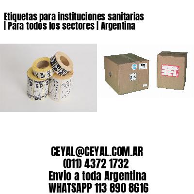 Etiquetas para instituciones sanitarias   Para todos los sectores   Argentina