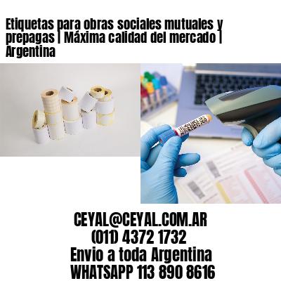 Etiquetas para obras sociales mutuales y prepagas   Máxima calidad del mercado   Argentina