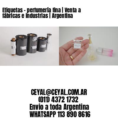 Etiquetas - perfumería fina   Venta a fábricas e industrias   Argentina