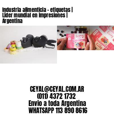 Industria alimenticia - etiquetas   Líder mundial en impresiones   Argentina
