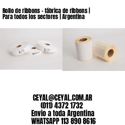 Rollo de ribbons - fábrica de ribbons | Para todos los sectores | Argentina