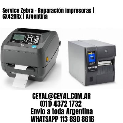 Service Zebra - Reparación impresoras   GX420Rx   Argentina