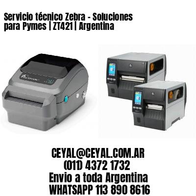 Servicio técnico Zebra - Soluciones para Pymes   ZT421   Argentina