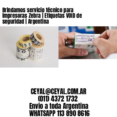 Brindamos servicio técnico para impresoras Zebra | Etiquetas VOID de seguridad | Argentina