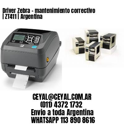 Driver Zebra - mantenimiento correctivo   ZT411   Argentina