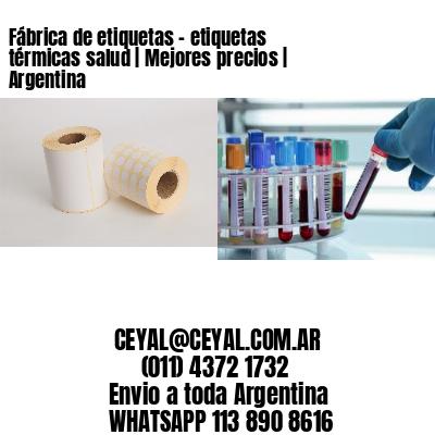 Fábrica de etiquetas - etiquetas térmicas salud   Mejores precios   Argentina