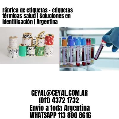 Fábrica de etiquetas - etiquetas térmicas salud   Soluciones en identificación   Argentina