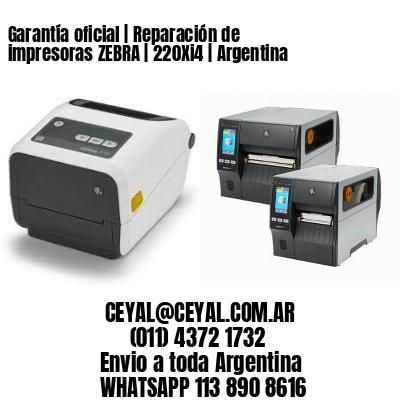 Garantía oficial   Reparación de impresoras ZEBRA   220Xi4   Argentina
