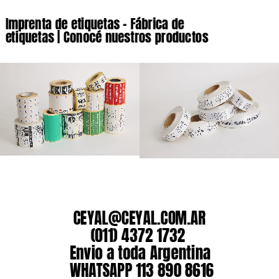 Imprenta de etiquetas – Fábrica de etiquetas | Conocé nuestros productos