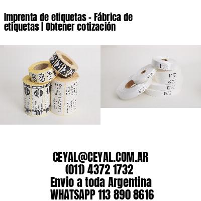 Imprenta de etiquetas – Fábrica de etiquetas | Obtener cotización