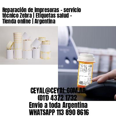 Reparación de impresoras - servicio técnico Zebra | Etiquetas salud - Tienda online | Argentina